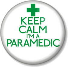 "KEEP CALM I'M A PARAMEDIC 1"" 25mm Pin Button Badge Medical Humour Ambulance Crew"
