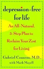 Depression-Free for Life: An All-Natural, 5-step Plan To Reclaim Your-ExLibrary