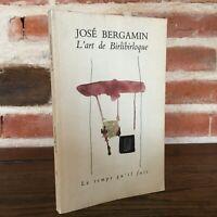 José Bergamin L'ART DE BIRLIBIRLOQUE Le Temps qu'il fait 1992