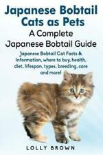 Japanese Bobtail Cats As Pets: Japanese Bobtail Cat Facts & Information, Wh.