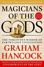 Magicians of the Gods : The Forgotten Wisdom of Earth's Lost Civilization by...