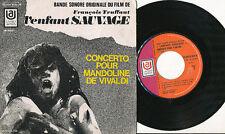 L'ENFANT SAUVAGE 45 TOURS FRANCE TRUFFAUT VIVALDI JEAN DASTE FRANCOISE SEIGNER