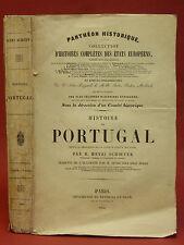 Henri SCHOEFER - HISTOIRE DU PORTUGAL - DEPUIS SÉPARATION DE LA CASTILLE - 1844