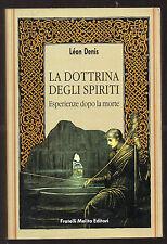 """L. Denis: """"LA DOTTRINA DEGLI SPIRITI"""" - Esperienze dopo la morte - 1990"""