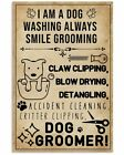 I Am A Dog Washing Always Smile Grooming Art Print Wall Decor Poster Unframed