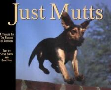 Just Mutts: A Tribute to the Rogues of Dogdom Smith, Steve, Smith, Senior Lectu