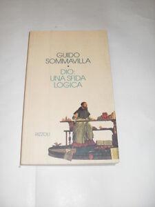SOMMAVILLA - DIO: UNA SFIDA LOGICA - ED.RIZZOLI - 1°ED.1995