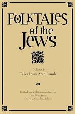 Folktales of the Jews, Volume 3: Tales from Arab Lands