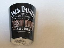 JACK DANIELS - 125th ANNIVERSARY - RED DOG SALOON - SHOT GLASS
