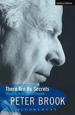 There Are No Secrets - Thoughts on Acting and Theatre by Brook, Peter Etc