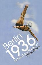 BERLINO 1936: Sixteen GIORNI IN AGOSTO di Oliver Hilmes