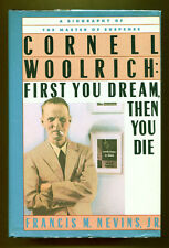 CORNELL WOOLRICH: FIRST YOU DREAM, THEN YOU DIE by Francis Nevins - 1988 1st Ed.