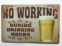 Tin Sign Vintage No Working During Drinking Hours Bar Sign or Man cave