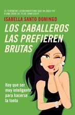 Los Caballeros Las Prefieren Brutas by Isabella SANTO DOMINGO (2014, Paperback)