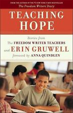 Teaching Hope: Stories from the Freedom Writer Teachers and Erin Gruwell The Fr