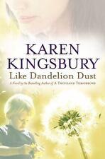 Like Dandelion Dust by Karen Kingsbury (2006, Paperback)