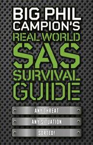 Big Phil Campion's Real World SAS Survival Guide-Phil Campion