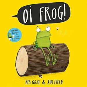 Oi Frog,Kes Gray, Jim Field