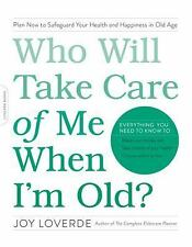 Who Will Take Care of Me When I'm Old? Plan Now to Safeguard Your Health_Loverde
