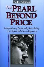 The Pearl Beyond Price : Integration of Personality into Being A. H. Almaas Book