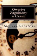 Qwerty: Zagubiony W Czasie by Monika Szostek (2015, Paperback)