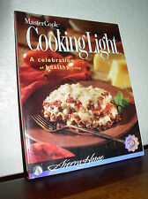 Master Cook: Cooking Light - A Celebration of Healthy Living (1996, PB, No CD)