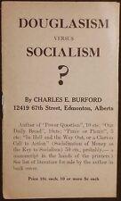 Douglasism Versus Socialism? Charles E. Burford of Alberta Pamphlet VG SCARCE!