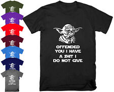 OFFENDED YOU I HAVE YODA Star Wars T Shirt Top Funny Rude Sarcastic Joke S - 5XL