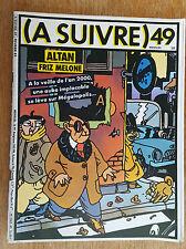 (A SUIVRE) N°49 / FEVRIER 1982 / ALTAN - FRIZ MELONE / BON ETAT+.