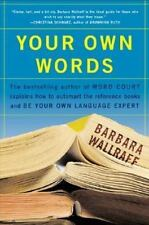 Your Own Words: By Wallraff, Barbara