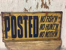 "POSTED NO FISH'N, NO HUNT'N, NO NOTH'N ..... 8""x16"" Embossed Metal Sign"