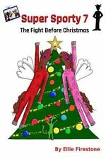 Super Sporty: Super Sporty 7: the Fight Before Christmas by Ellie Firestone...