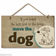 """NEW Wood Sign w/Rope  9.5"""" x 5.6"""" - If You Want Best Seat In House..Move the Dog"""