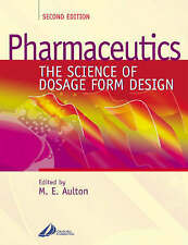 Pharmaceutics: The Science of Dosage Form Design by Elsevier Health Sciences