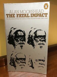 The Fatal Impact: An Account of the Invasion of ... by Moorehead, Alan Paperback