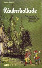 Räuberballade; Eine historische Geschichte aus Spessart und Odenwald Sehr gut!