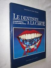 LE DENTISTE A LA CARTE L'art dentaire illustré par les cartes postales anciennes