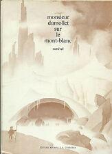 RARE 1972 SAMIVEL + MONSIEUR DUMOLLET SUR LE MONT-BLANC ( EXEMPLAIRE SIGNÉ )