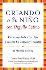 Criando a Su Nino con Orgullo Latino: Como Ayudarle a Su Hijo a Valorar Su Cultu