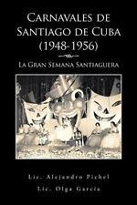 Carnavales de Santiago de Cuba (1948-1956) : La Gran Semana Santiaguera by...