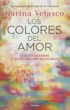 LOS COLORES DEL AMOR / THE COLORS OF LOVE - VELASCO, KARINA - NEW BOOK