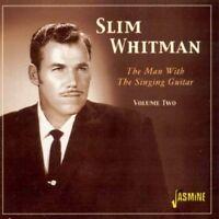 SLIM WHITMAN - THE MAN WITH THE SINGING GUITAR-VOL.2  CD NEU