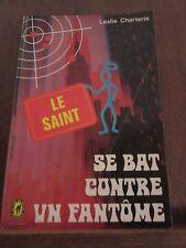 Leslie Charteris: le Saint se bat contre un fantôme/ Le Livre de Poche