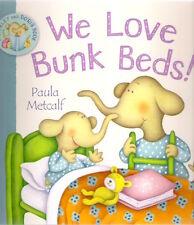 WE LOVE BUNK BEDS! SHIRLEY & DORIS Paula Metcalf New pb 2011 Macmillan Childrens