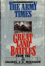 ARMY TIMES BOOK OF GREAT LAND BATTLES: Civil War to Gulf War by Morelock 1994 HC