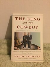 The King and the Cowboy by David Fromkin (2008) PB