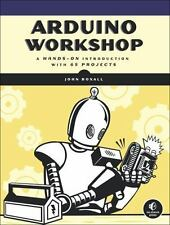 Arduino Workshop: A Hands-On Introduction with 65 Projects - Good - Boxall, John