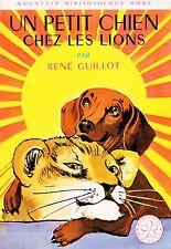 Un petit chien chez lions // René GUILLOT // Nouvelle Bibliothèque Rose // 1. Ed
