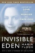 Invisible Eden: A Story of Love and Murder on Cape Cod by Flook, Maria