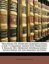 Nociones De Derecho Jurisdiccional Civil Y Criminal Segun Los Principios Y Regla